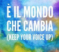 Ein Lied für die Zukunft – E' il mondo che cambia (Keep your voice up)